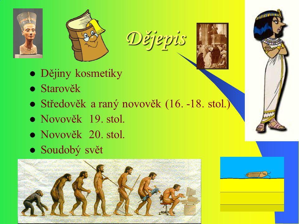 Dějepis Dějiny kosmetiky Starověk