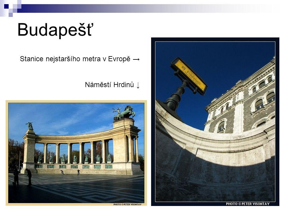 Budapešť Stanice nejstaršího metra v Evropě → Náměstí Hrdinů ↓