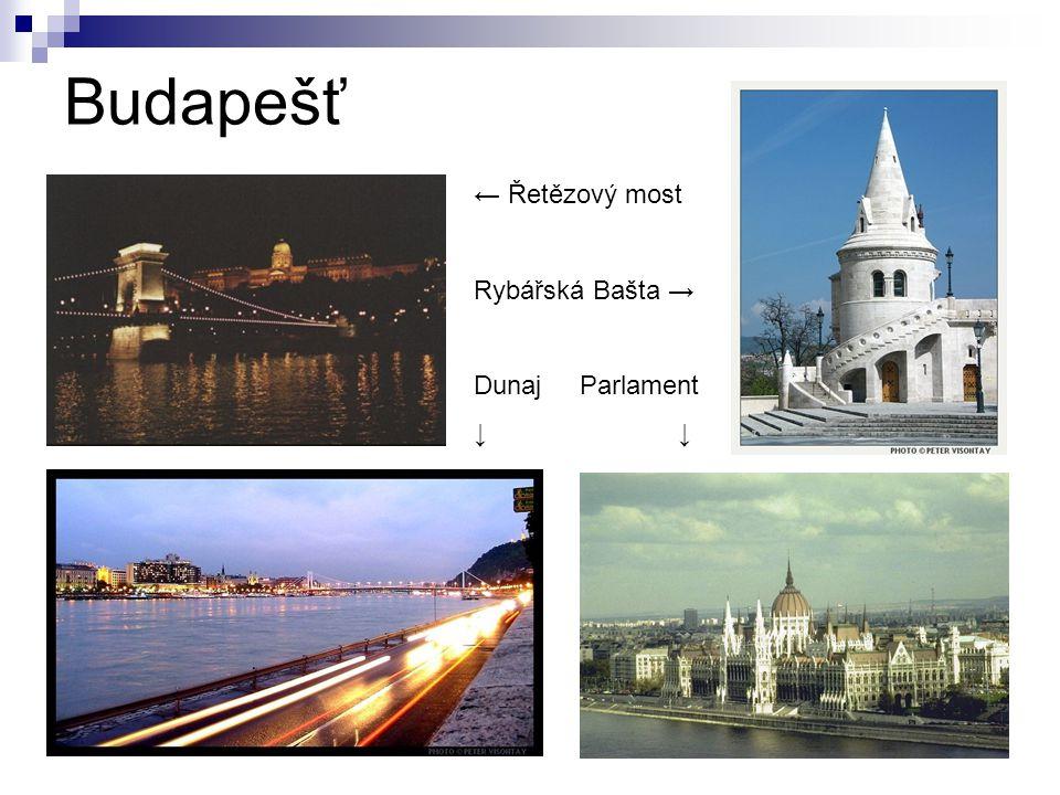 Budapešť ← Řetězový most Rybářská Bašta → Dunaj Parlament ↓ ↓
