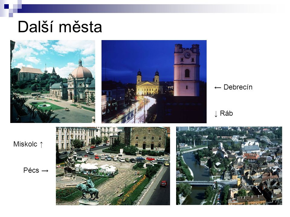 Další města ← Debrecín ↓ Ráb Miskolc ↑ Pécs →