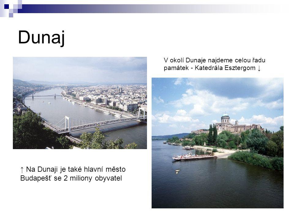 Dunaj ↑ Na Dunaji je také hlavní město Budapešť se 2 miliony obyvatel