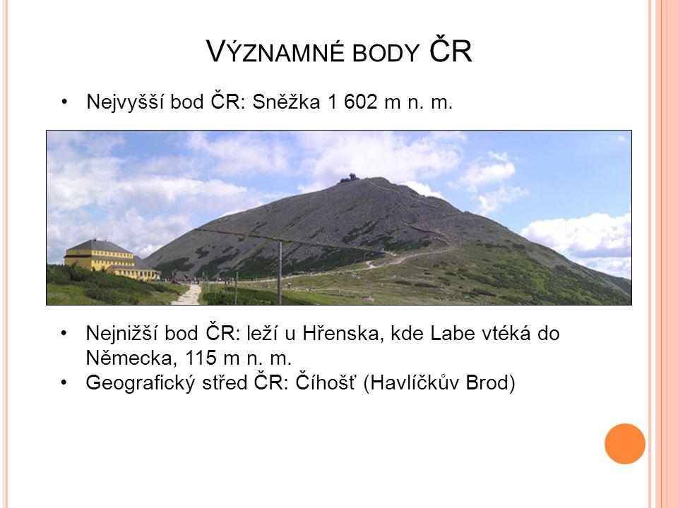 Významné body ČR Nejvyšší bod ČR: Sněžka 1 602 m n. m.