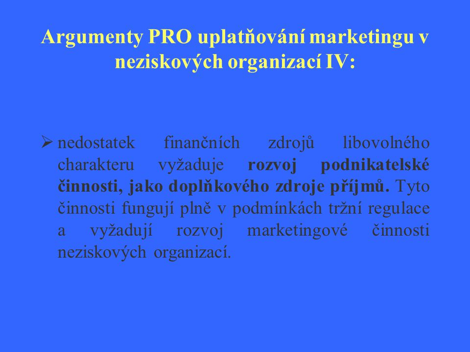 Argumenty PRO uplatňování marketingu v neziskových organizací IV: