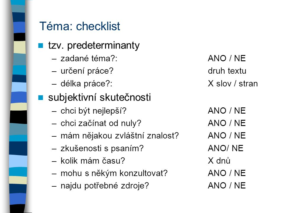 Téma: checklist tzv. predeterminanty subjektivní skutečnosti