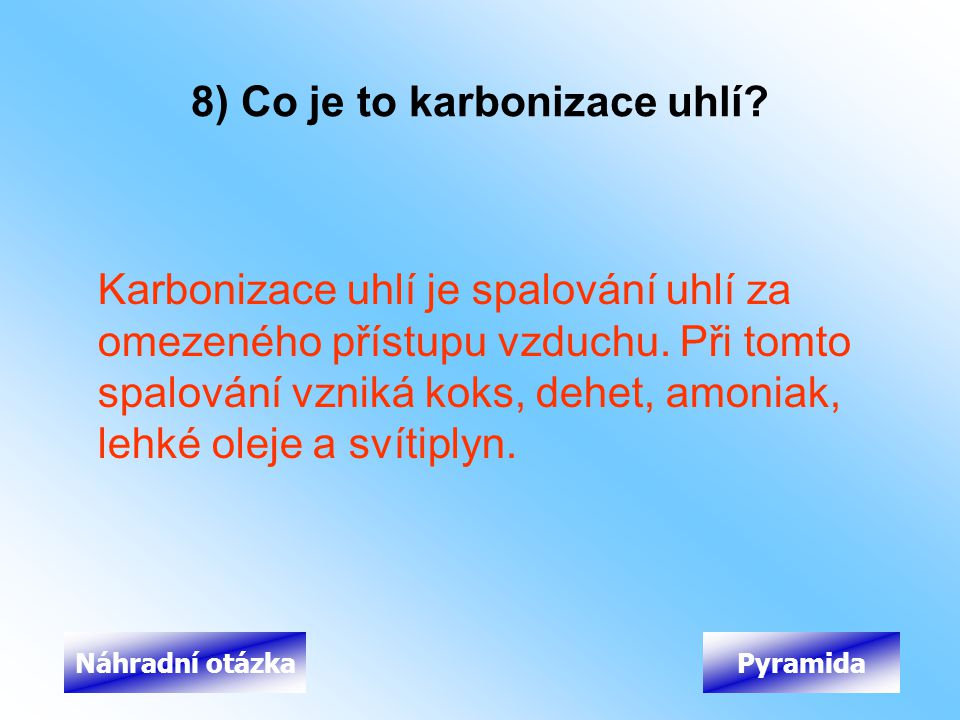 8) Co je to karbonizace uhlí