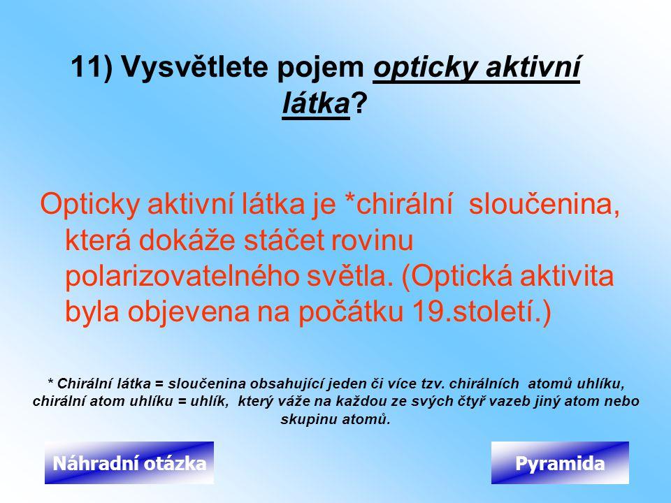 11) Vysvětlete pojem opticky aktivní látka