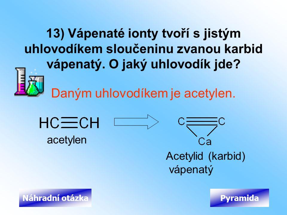 Daným uhlovodíkem je acetylen.
