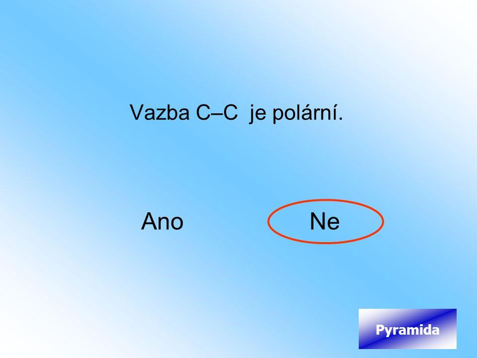 Vazba C–C je polární. Ano Ne Pyramida