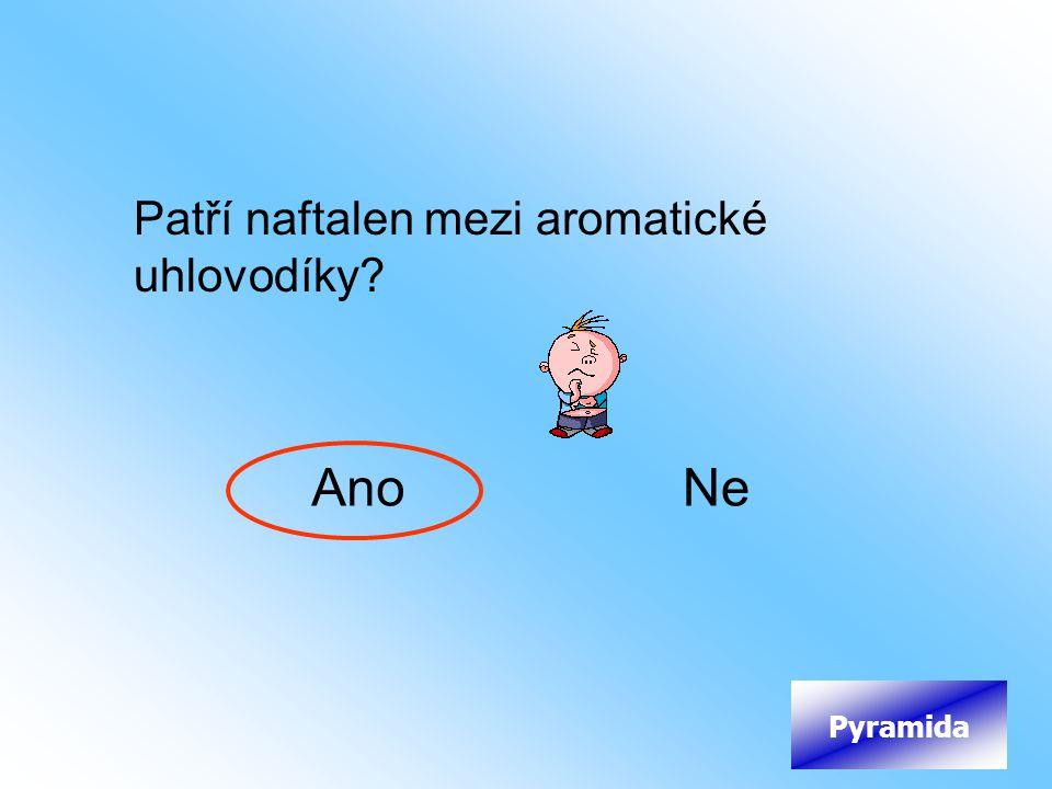 Patří naftalen mezi aromatické uhlovodíky