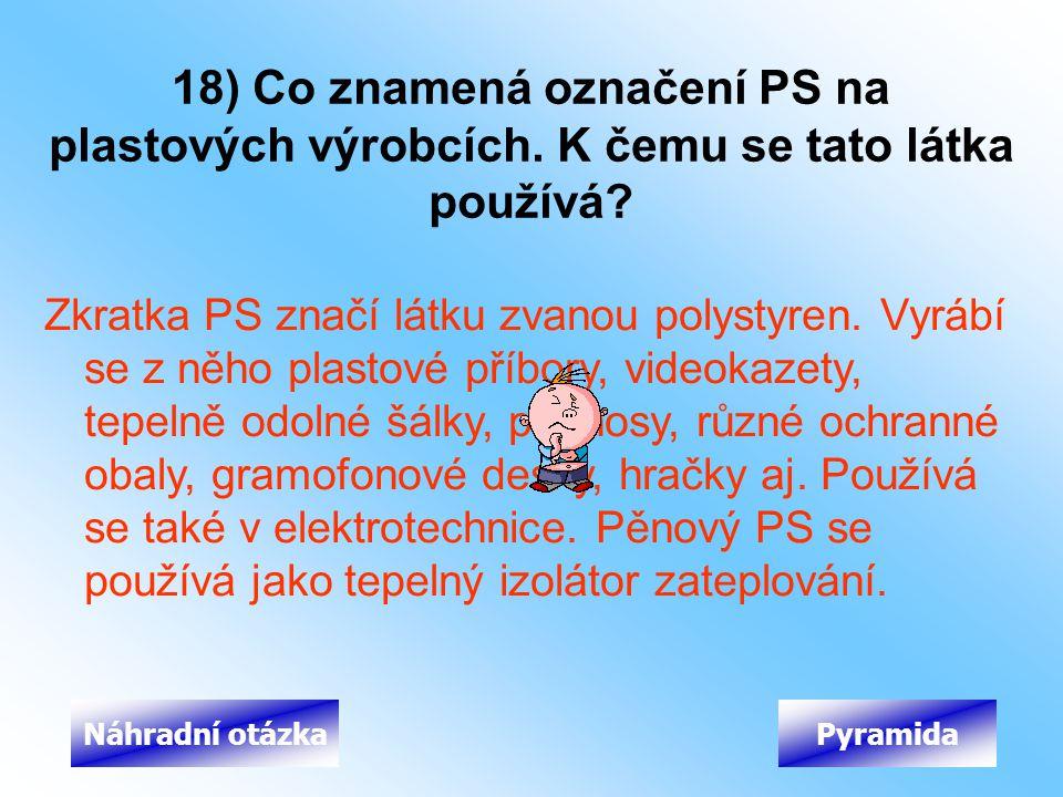 18) Co znamená označení PS na plastových výrobcích