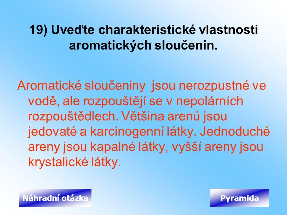 19) Uveďte charakteristické vlastnosti aromatických sloučenin.