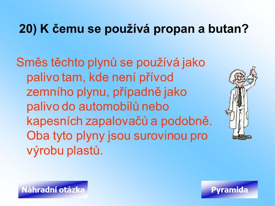 20) K čemu se používá propan a butan