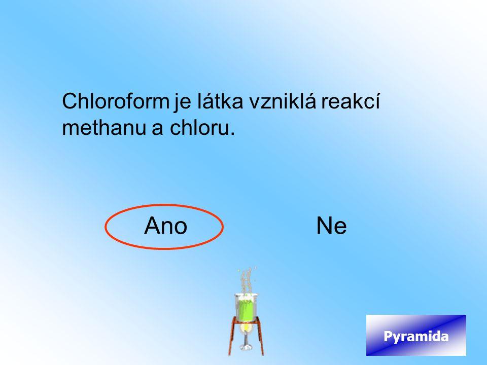 Chloroform je látka vzniklá reakcí methanu a chloru.