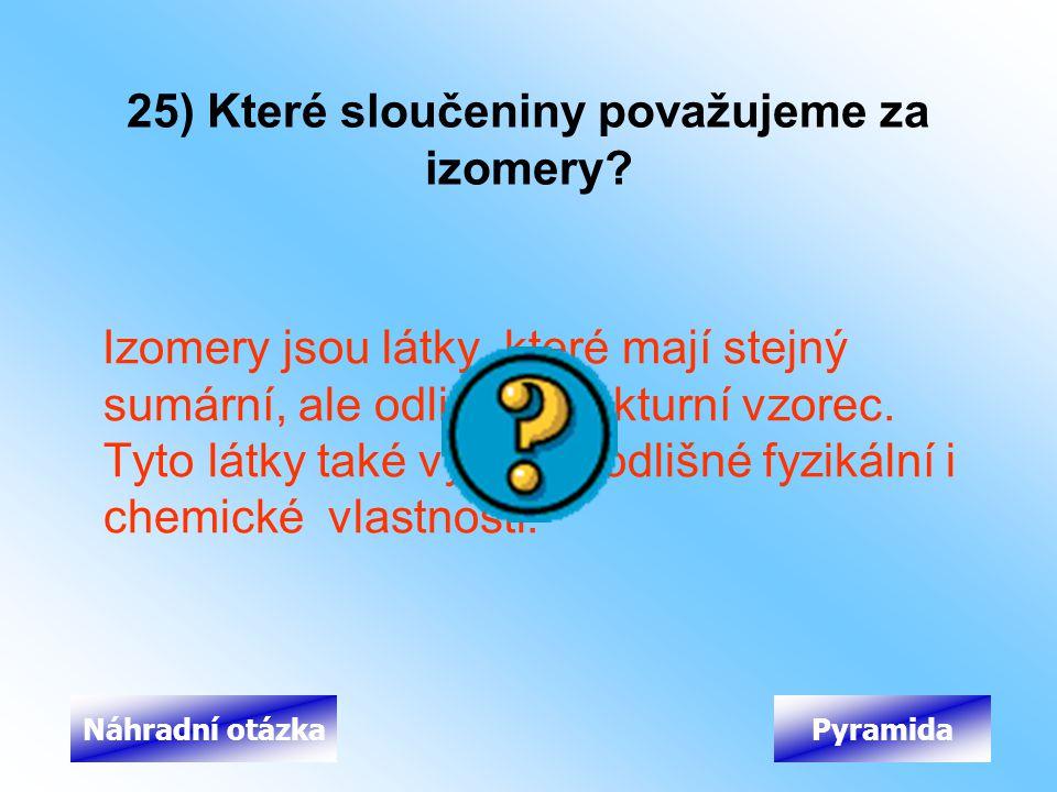 25) Které sloučeniny považujeme za izomery