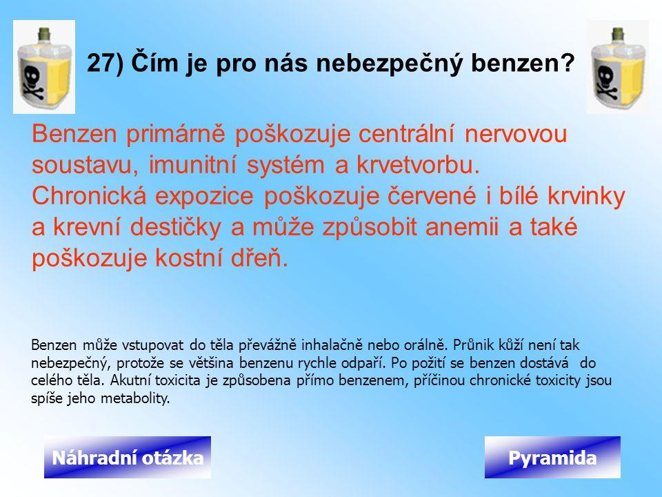 27) Čím je pro nás nebezpečný benzen
