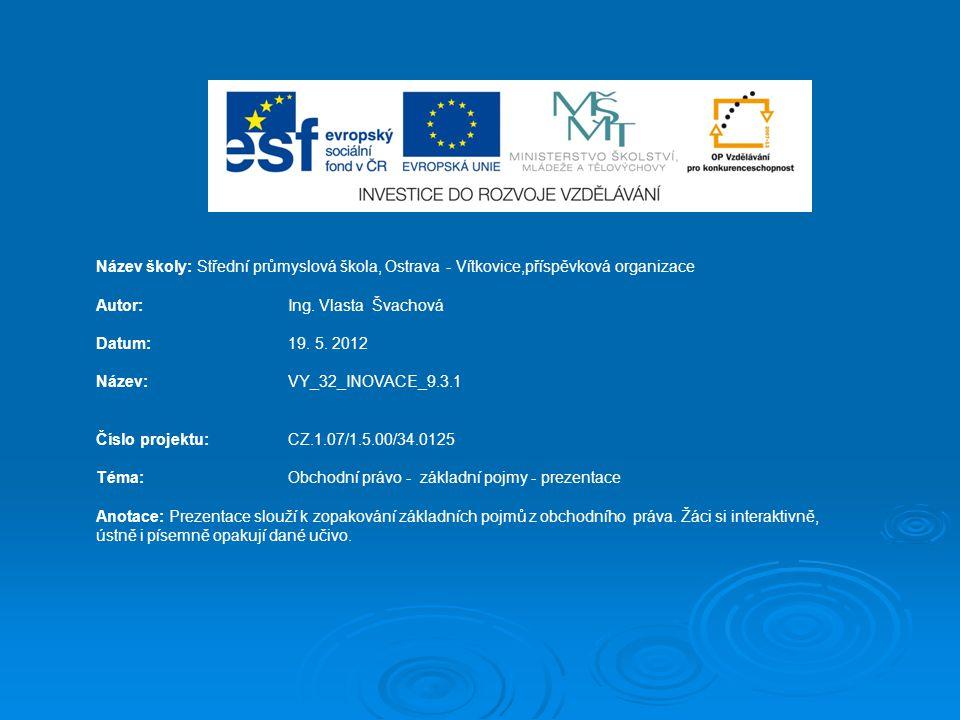 Název školy: Střední průmyslová škola, Ostrava - Vítkovice,příspěvková organizace