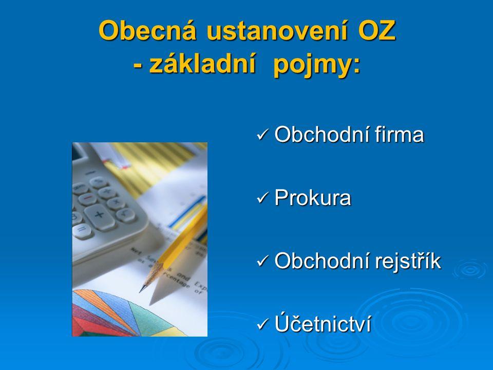 Obecná ustanovení OZ - základní pojmy:
