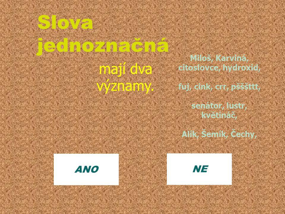 Miloš, Karviná, citoslovce, hydroxid, senátor, lustr, květináč,