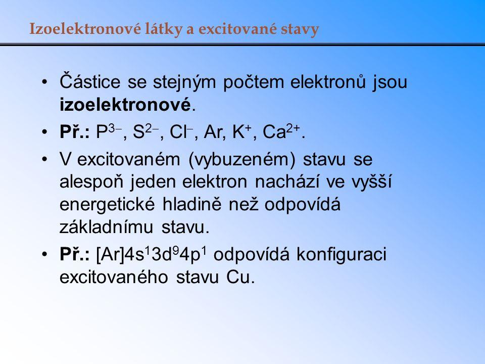 Částice se stejným počtem elektronů jsou izoelektronové.