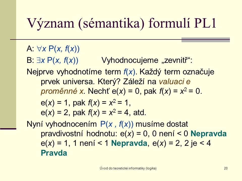Význam (sémantika) formulí PL1