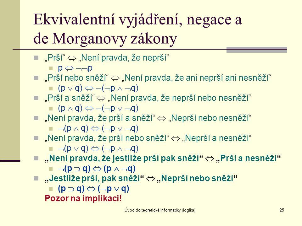 Ekvivalentní vyjádření, negace a de Morganovy zákony