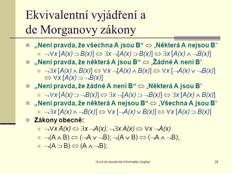 Ekvivalentní vyjádření a de Morganovy zákony