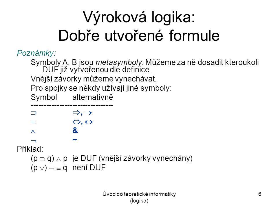 Výroková logika: Dobře utvořené formule