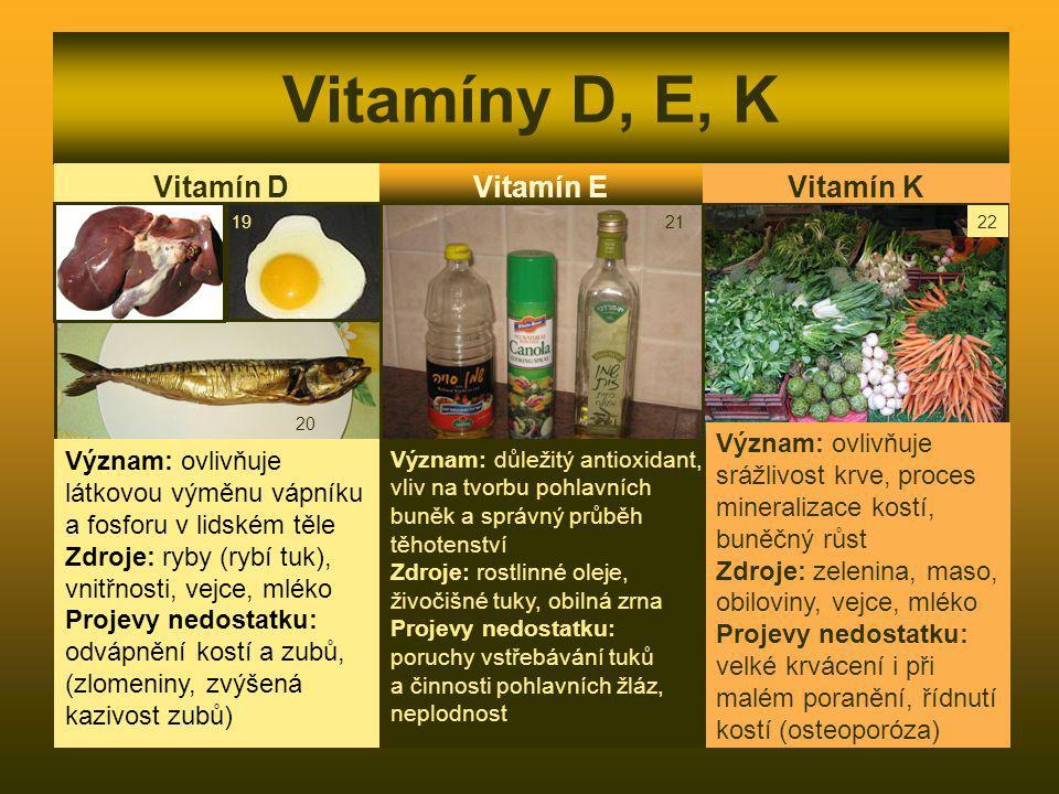 Vitamíny D, E, K Vitamín E Vitamín K Vitamín D