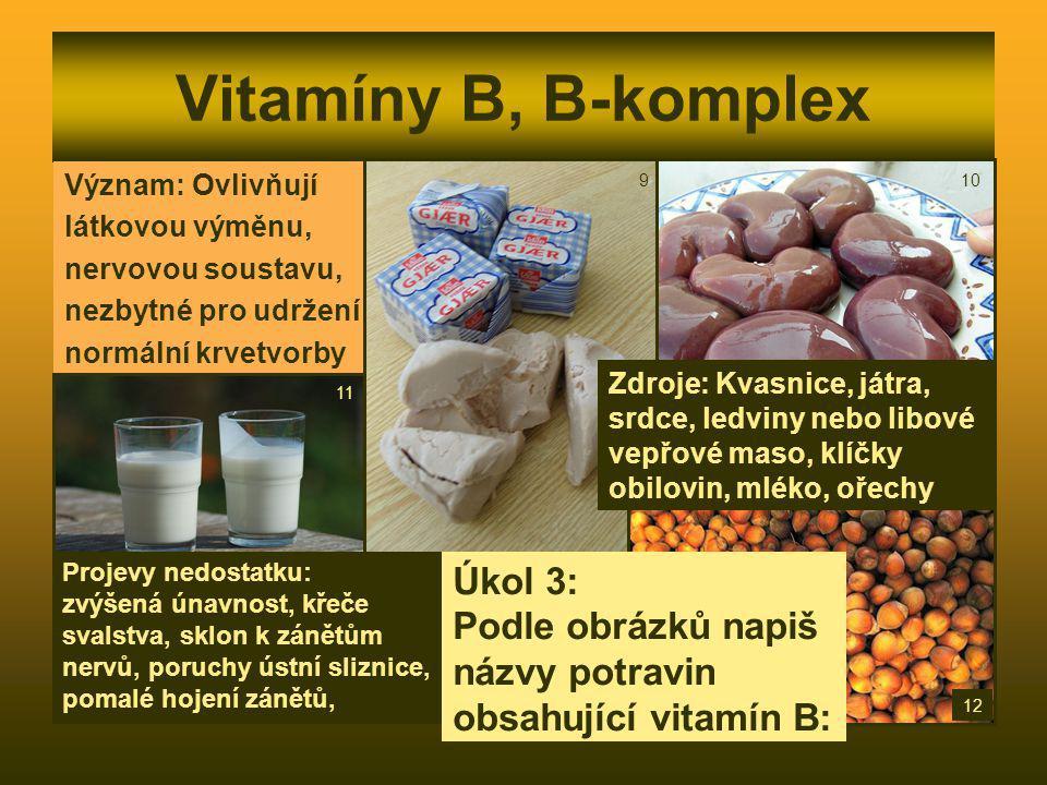 Vitamíny B, B-komplex Úkol 3: