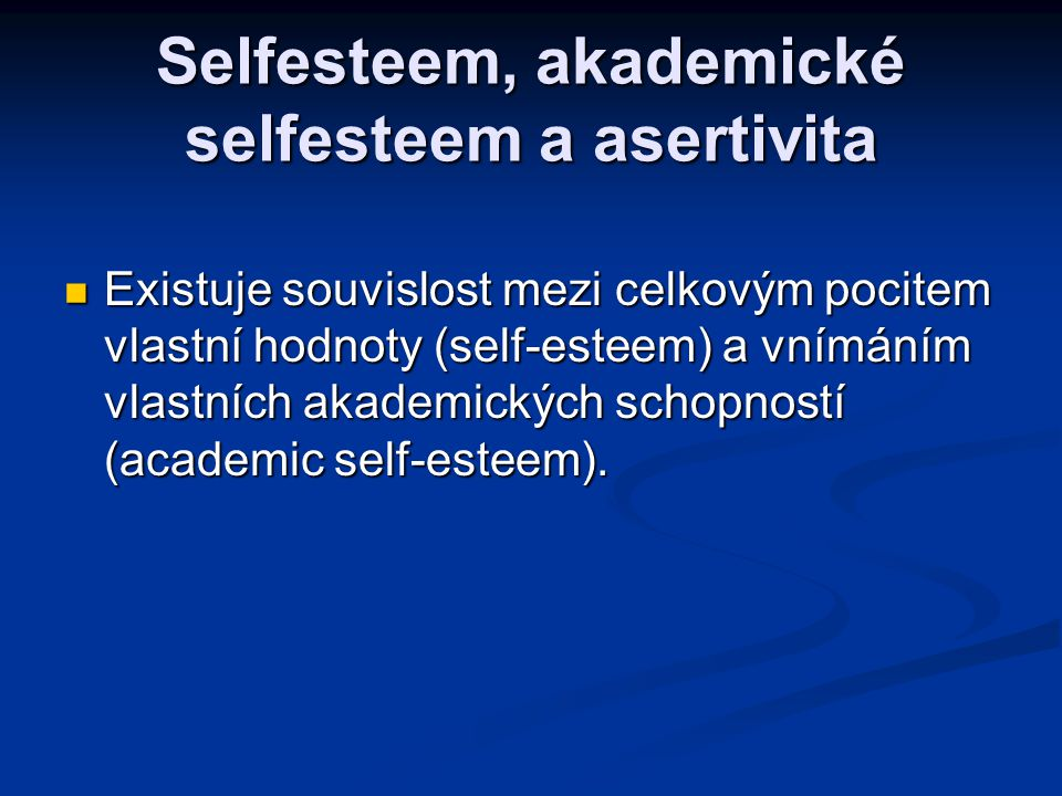 Selfesteem, akademické selfesteem a asertivita