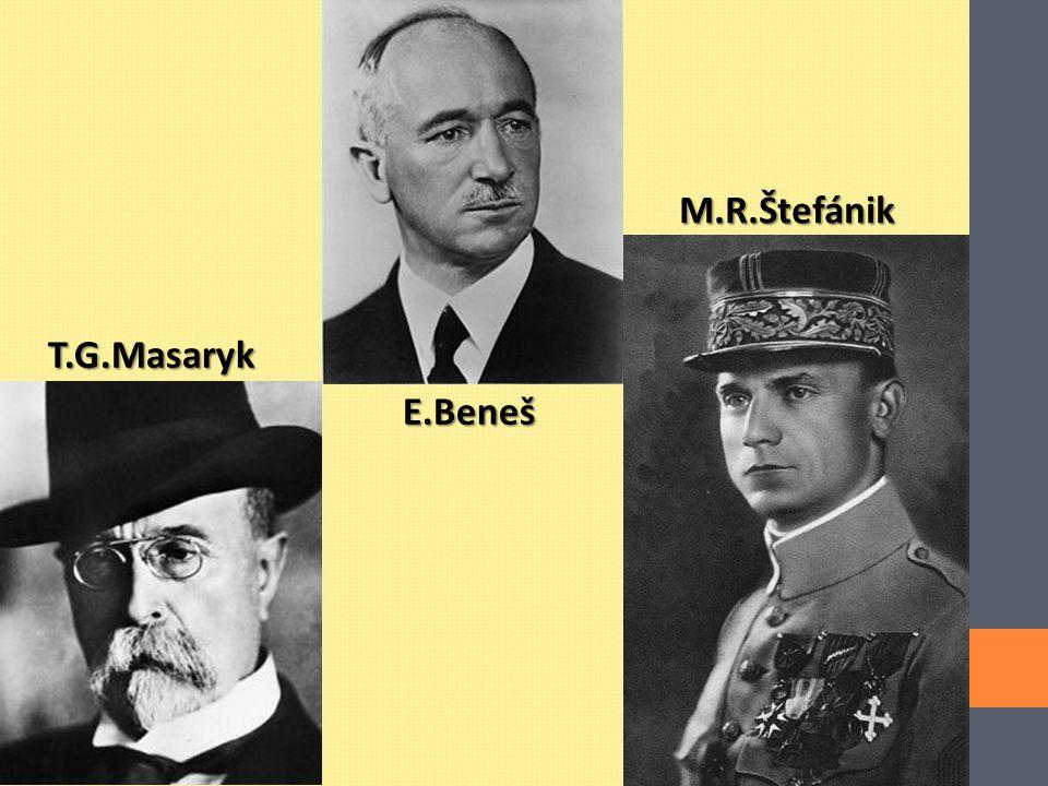 M.R.Štefánik T.G.Masaryk E.Beneš