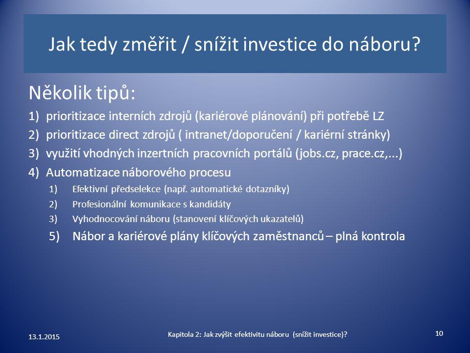 Jak tedy změřit / snížit investice do náboru