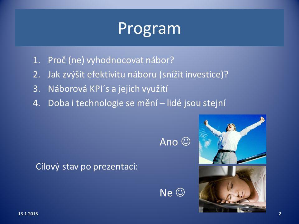 Program Ano  Ne  Proč (ne) vyhodnocovat nábor