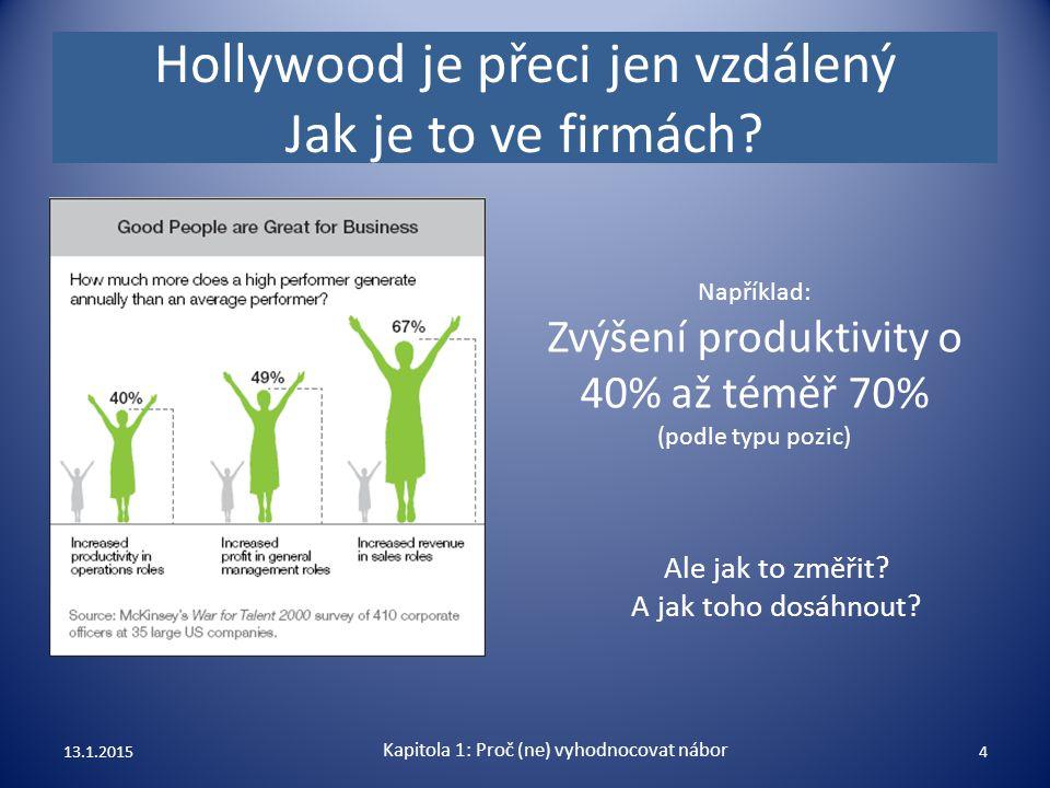 Hollywood je přeci jen vzdálený Jak je to ve firmách