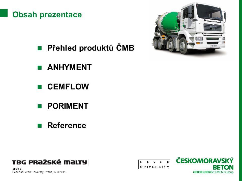 Obsah prezentace Přehled produktů ČMB ANHYMENT CEMFLOW PORIMENT