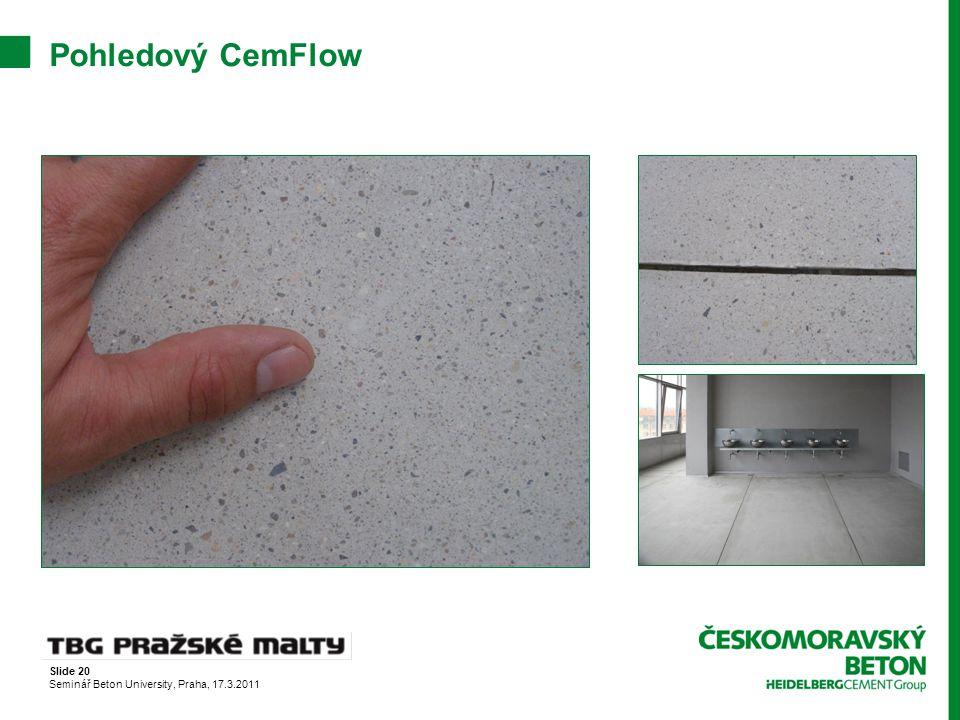 Pohledový CemFlow Slide 20 Seminář Beton University, Praha, 17.3.2011
