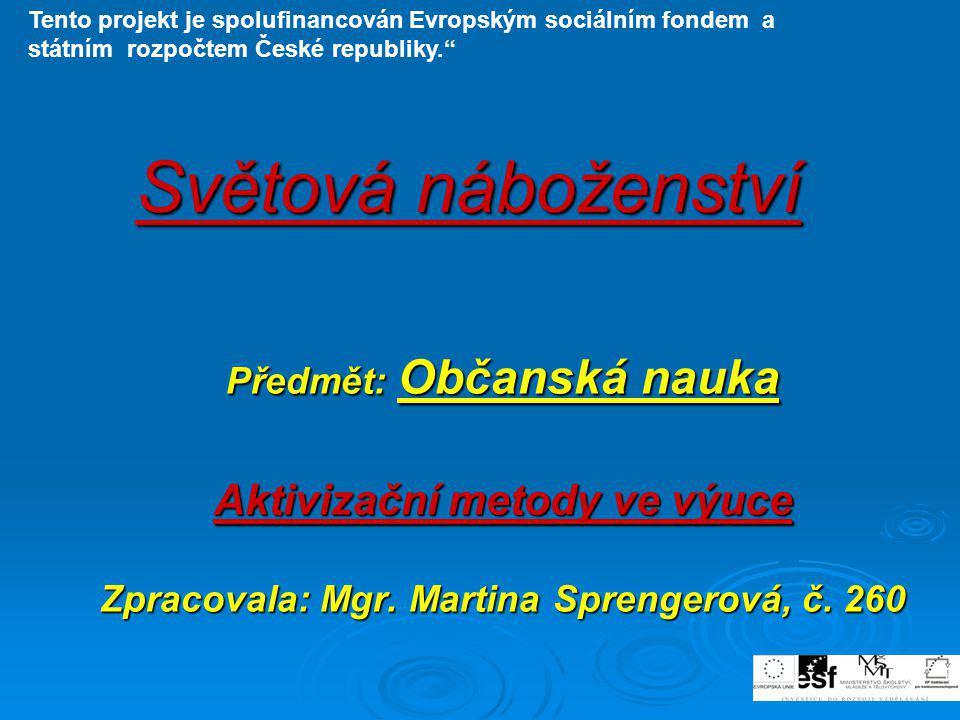 Předmět: Občanská nauka Zpracovala: Mgr. Martina Sprengerová, č. 260