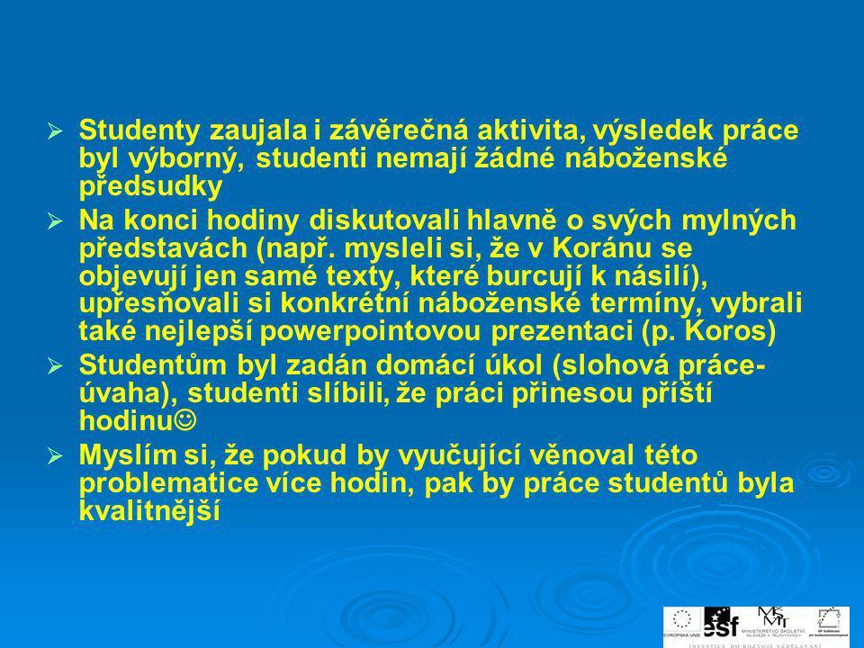 Studenty zaujala i závěrečná aktivita, výsledek práce byl výborný, studenti nemají žádné náboženské předsudky