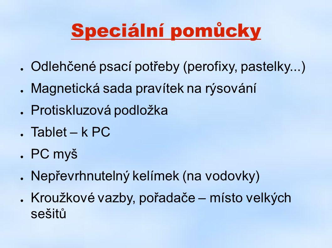 Speciální pomůcky Odlehčené psací potřeby (perofixy, pastelky...)