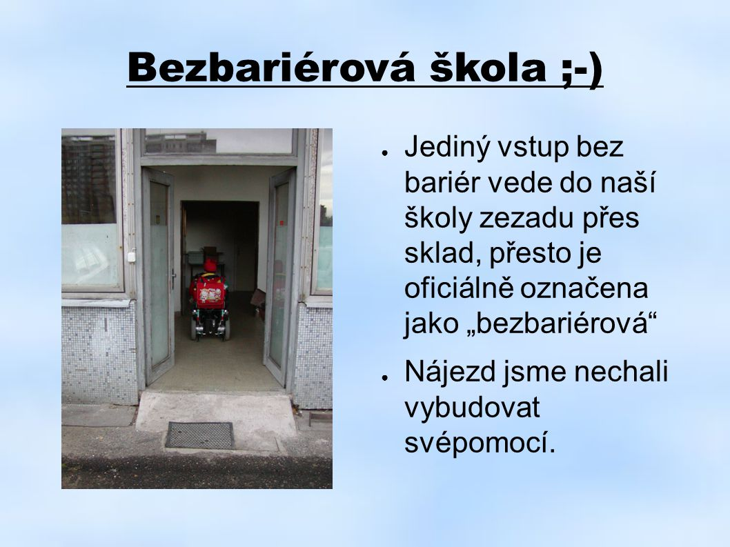 Bezbariérová škola ;-)