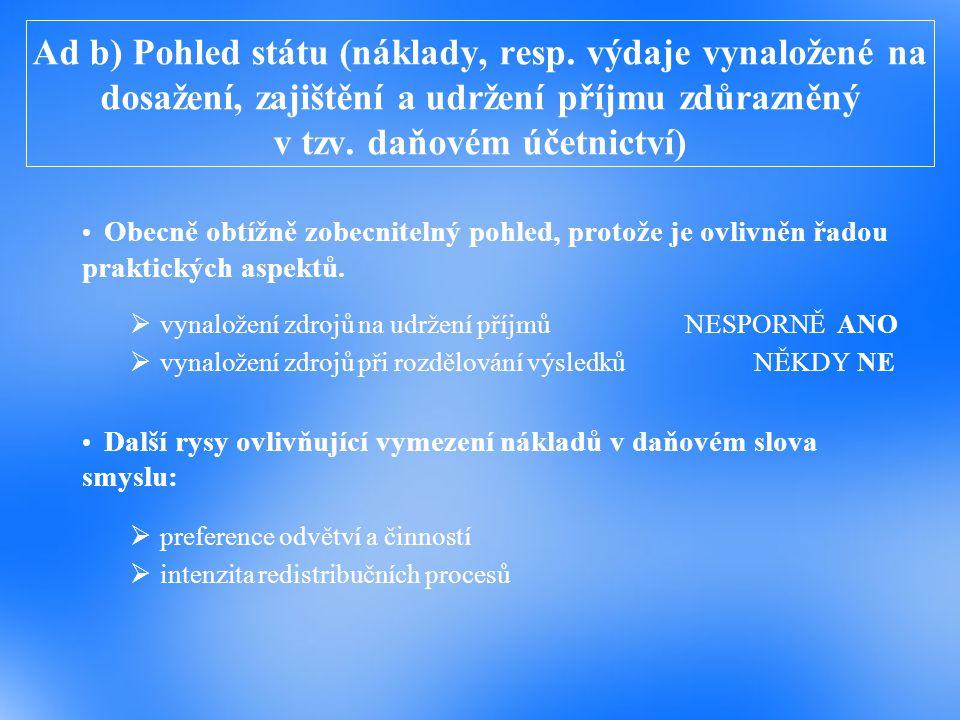 Ad b) Pohled státu (náklady, resp