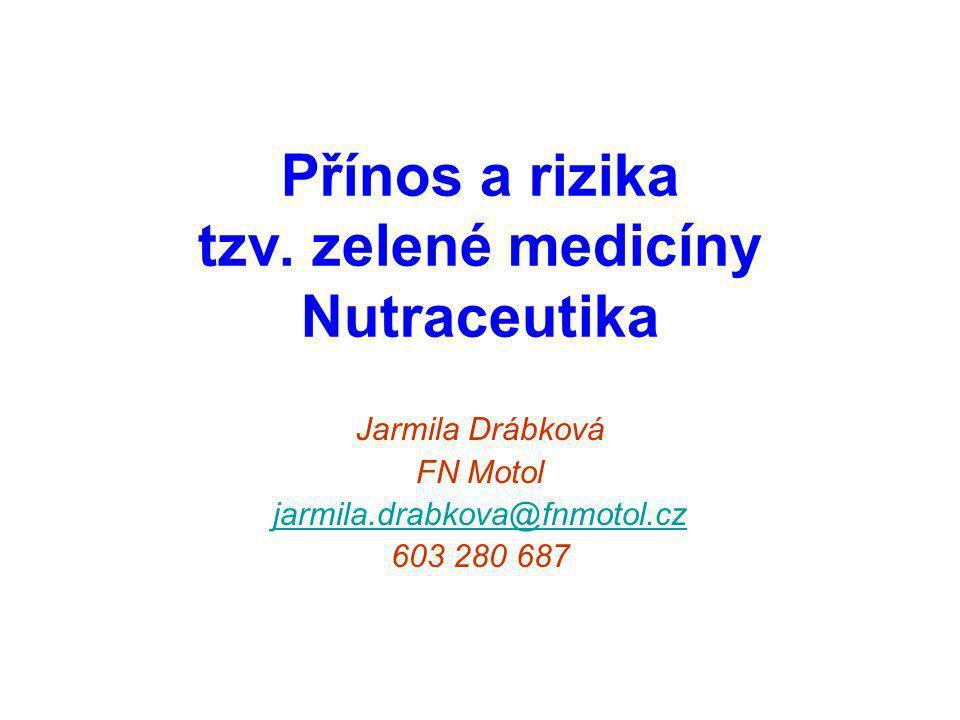 Přínos a rizika tzv. zelené medicíny Nutraceutika