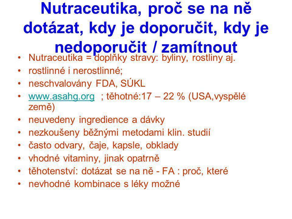 Nutraceutika, proč se na ně dotázat, kdy je doporučit, kdy je nedoporučit / zamítnout