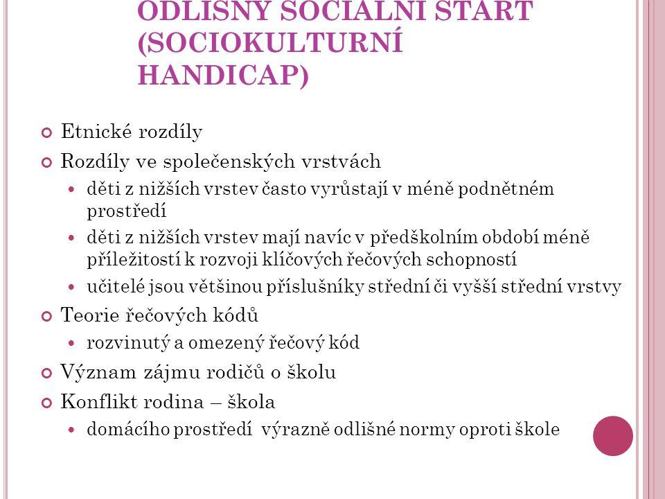 ODLIŠNÝ SOCIÁLNÍ START (SOCIOKULTURNÍ HANDICAP)