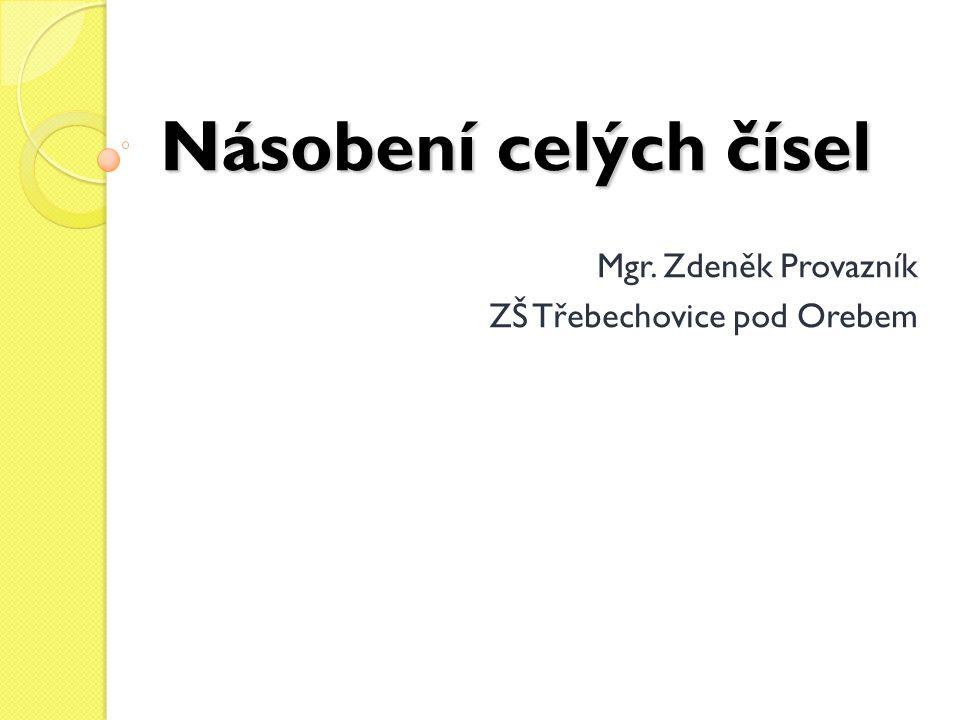 Mgr. Zdeněk Provazník ZŠ Třebechovice pod Orebem