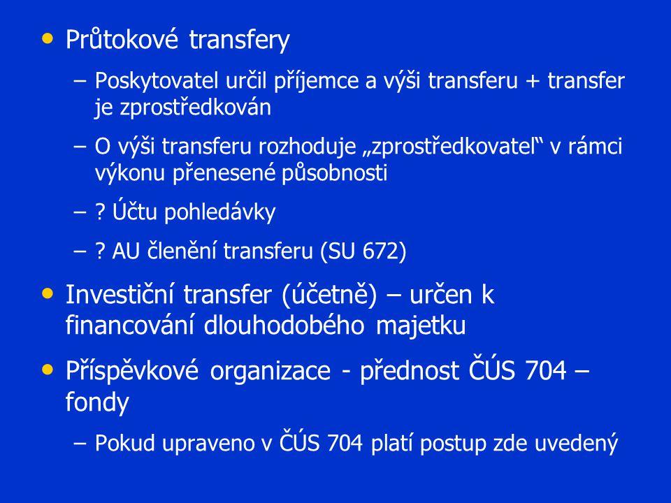 Příspěvkové organizace - přednost ČÚS 704 – fondy