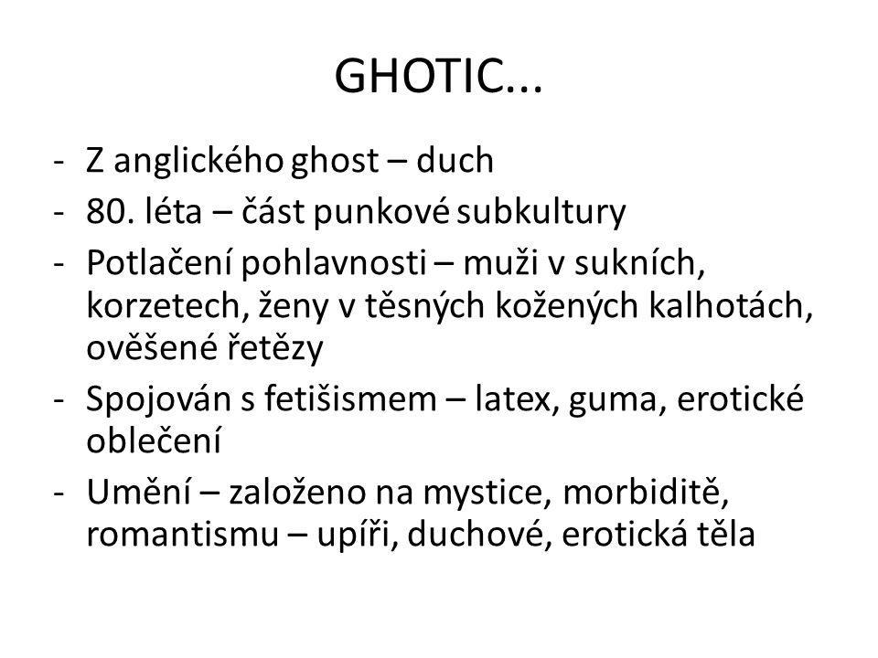 GHOTIC... Z anglického ghost – duch 80. léta – část punkové subkultury