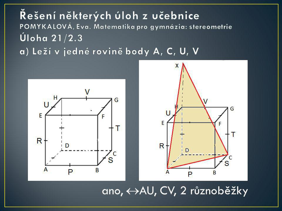 Úloha 21/2.3 a) Leží v jedné rovině body A, C, U, V