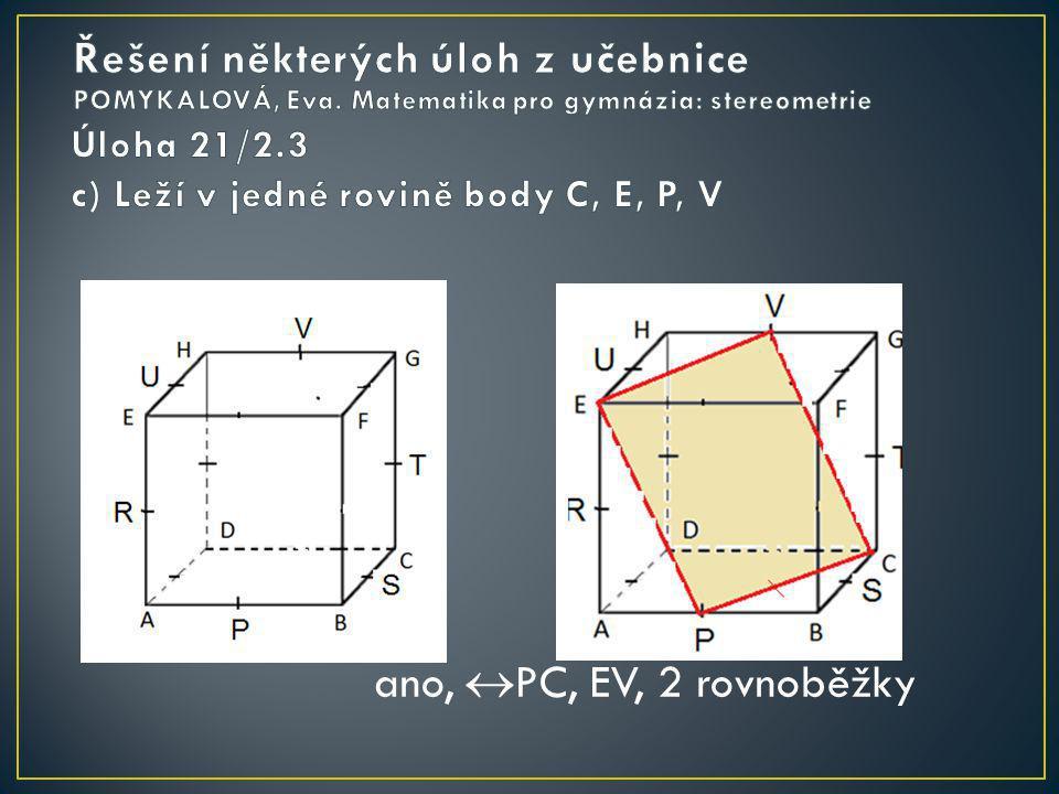 Úloha 21/2.3 c) Leží v jedné rovině body C, E, P, V