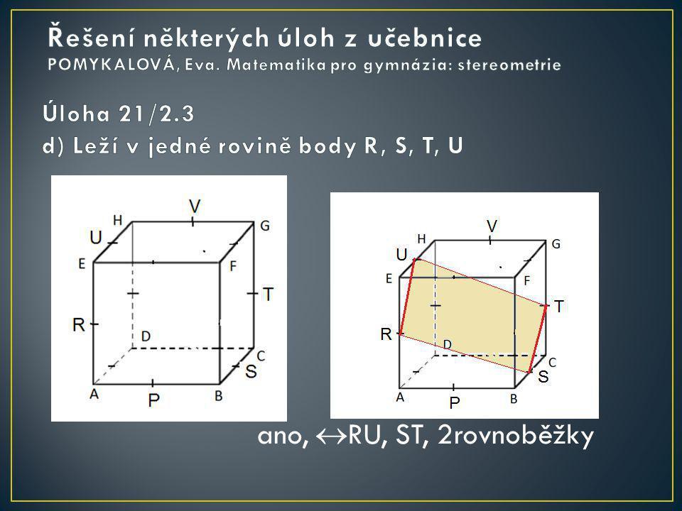 Úloha 21/2.3 d) Leží v jedné rovině body R, S, T, U